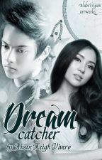 Dream Catcher [ROMANCE/FANTASY] by iamaivanreigh