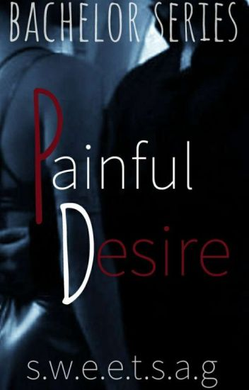 Painful Desire (Completed)