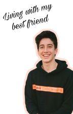 Living with my best friend ////(Milo Manheim) by em13ily