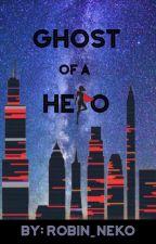 Ghost of a Hero by Robin_Neko