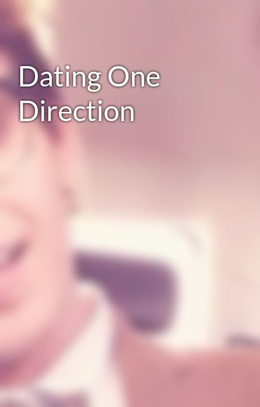 Dating One Direction by shesleepswithsirens