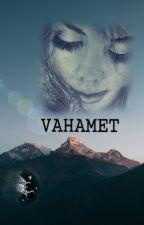 VAHAMET by anonim_gizli18