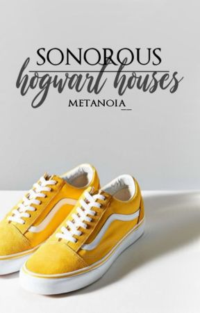 sonorous || hogwart houses by metanoia__