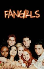 FANGIRLS by _perfect_stranger_