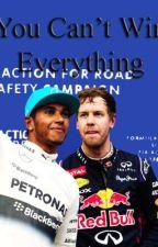 You Can't Win Everything (Sebastian Vettel) by bijouthegreat