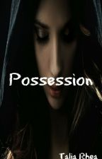 Possession by Talia_Rhea