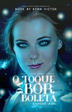 O Toque Da Borboleta: Sangue Azul by Ryan_Victor16