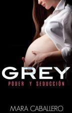 GREY: PODER Y SEDUCCIÓ N #LIBRO 2 by maracaballerol