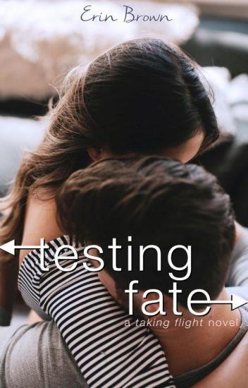 Testing Fate: A Taking Flight Novel Sneak Peek