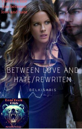 Between Love and Hate/ Rewritten... by belkisaris