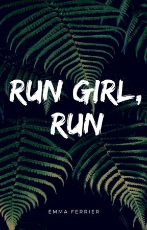 Run Girl, Run by emmaferrier