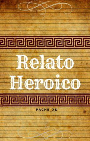 Relato Heroico by PACHE_XD