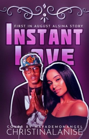 Instant Love {August Alsina Story}
