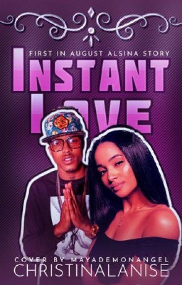 Instant Love {August Alsina Story}