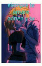siempre te amare adrien y tu by fernanda23kawaii