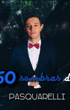 50 sombras de pasquarelli by josefa_ks
