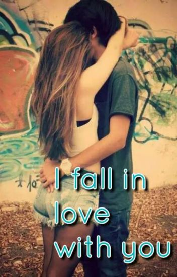 I fall in love with you