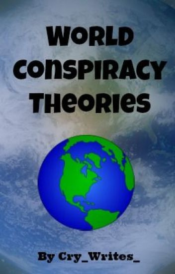 Conspiracy Theories //World Related // Complete //