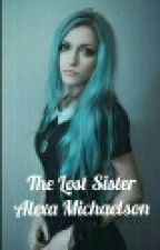 The Lost Sister- Alexa Michaelson by ToriAnnBailey