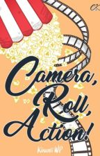 Camera, Roll, ACTION! by KinantiWP