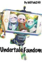 Undertale fandom! by MiYuki249
