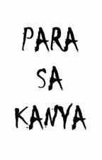 PARA SA KANYA by HumiGad