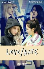 Love & Hate (MoonSun) by AnabellF