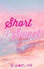Short & Sweet by piperwatmoxo