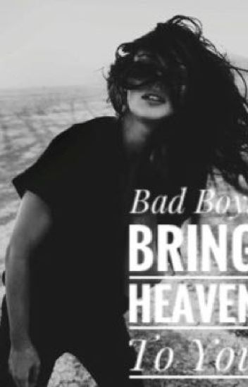 Bad Boys Bring Heaven To You