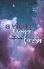 A Vida é Uma Farsa.  by douglasSouza__