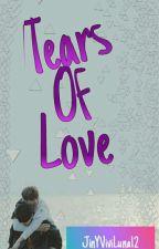 Tears of love  by JinYViviLuna12