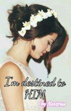 I'm destined to HIM by NavSran