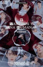 """"""" 13 vampiros y ¿una humana? """" ( seventeen y tu) by Sckrim_"""