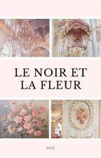Le Noir et La Fleur by nisaprimadiaty