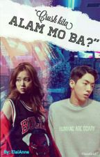 Crush kita! Alam mo ba?  by ElaiAnne07
