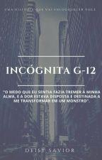 INCÓGNITA G-12 by deisysavior