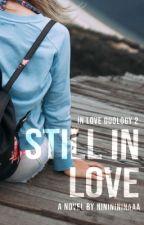 Still In Love (A Girl In Love Book 2) by nininininaaa