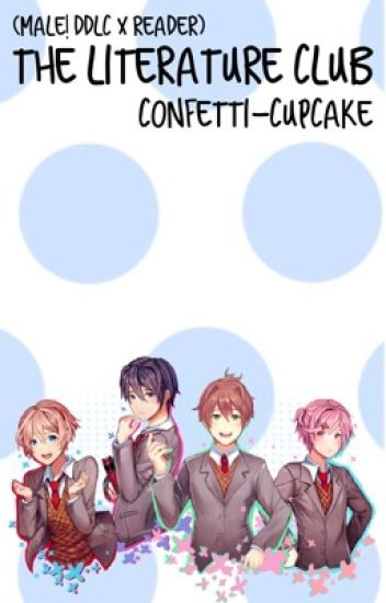 The Literature Club (Male!DDLC X Reader)