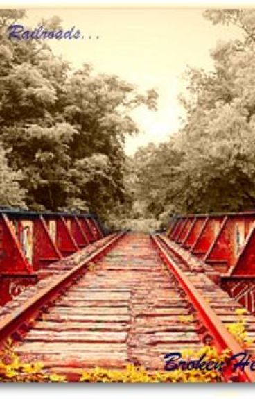 Broken Railroads, Broken Hearts