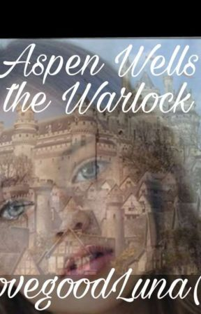 Aspen Wells the Warlock by Lovegoodluna27