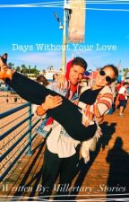 Days Without Your Love (A Jake Miller Fan Fiction) by Millertary_Stories