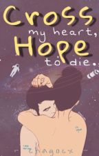 Cross my Heart, Hope to Die by chagocx