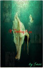 If today I go... by Julezz