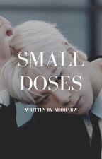 Small Doses |Binwoo|  by ArohaBW