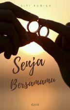 Senja Bersamamu | √ by SitiRubiah15