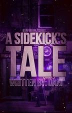 A Sidekick's Tale | COMING LATE SUMMER 2018 by virago__