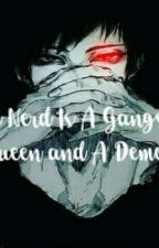The Nerd Is A Demon And Gangster Queen by JamTaehyungie1995