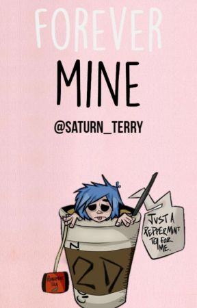 Forever mine: 2D x Reader by Saturn_Terry