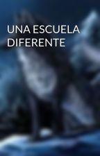 UNA ESCUELA DIFERENTE by 1109lucya