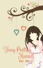 Yang Penting Kamu! (Bahasa Indonesia) by NineIndriati
